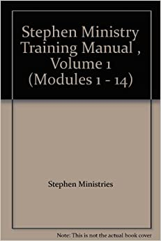 Stephen Ministry Training Manual , Volume 1 (Modules 1 - 14)