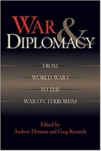 Book War and Diplomacy: From World War I to the War on Terrorism by Greg Kennedy (2008-05-01)