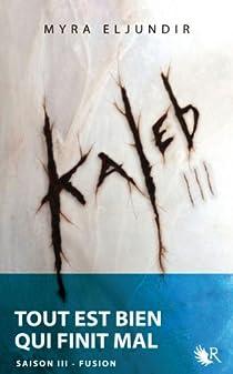 Kaleb, tome 3 : Tout est bien qui finit mal par Desjours