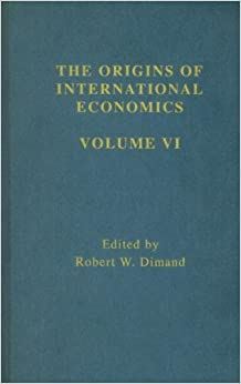 Origins Intl Economics Vol 6 (Origins of International Economics)