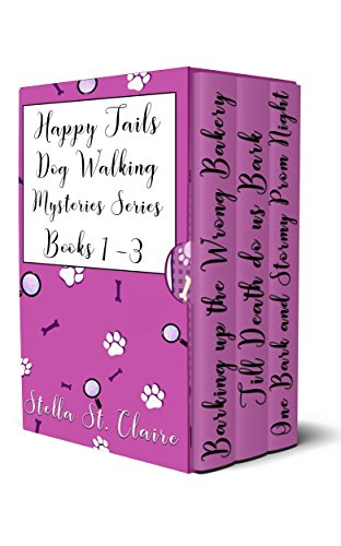 The Happy Tails Dog Walking Mysteries Series: Books 1-3