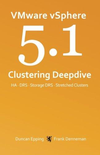 VMware vSphere 5.1 Clustering Deepdive (Volume 1) -