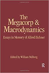 alfred eichner essay in macrodynamics megacorp memory Buy the megacorp and macrodynamics by william milberg from waterstones essays in memory of alfred eichner (hardback) william 100 essay plans for economics.