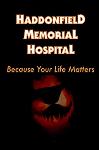 Haddonfield Memorial Hospital: Halloween-Inspired 2019 Weekly Planner with Goal-Setting Section, -