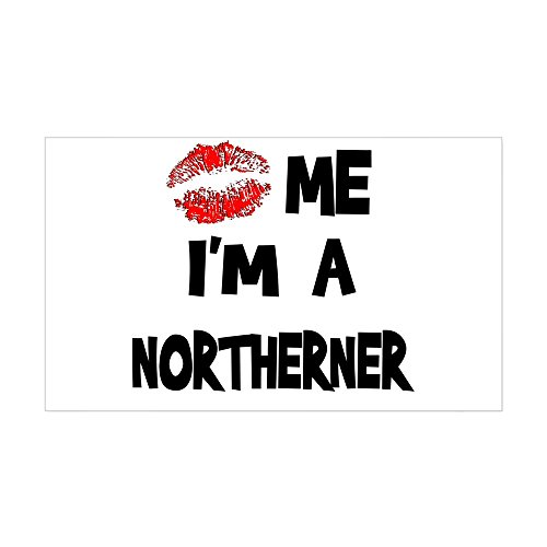 CafePress - Kiss Me I'm A Northerner Rectangle Sticker - Rectangle Bumper Sticker Car Decal