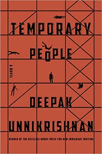 Temporary People (Restless Books Prize for New Immigrant W): Deepak