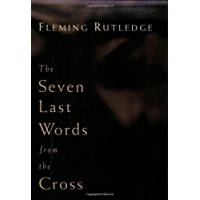 The Seven Last Words from the Cross (English Edition)