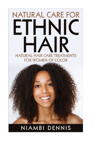 Books : Natural Care for Ethnic Hair: Natural Hair Care Treatments for Women of Color