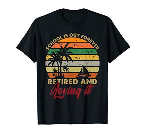 School Is Out Forever Retired And Loving It Teacher Tshirt - Forever Womens Dark T-shirt