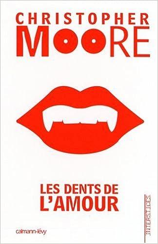 Les dents de l'amour - Christopher Moore