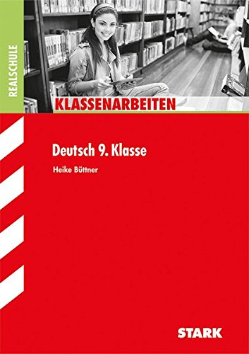 Klassenarbeiten Realschule - Deutsch 9. Klasse