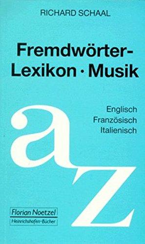 Fremdwörterlexikon Musik: Englisch-Französisch-Italienisch (Taschenbücher zur Musikwissenschaft)