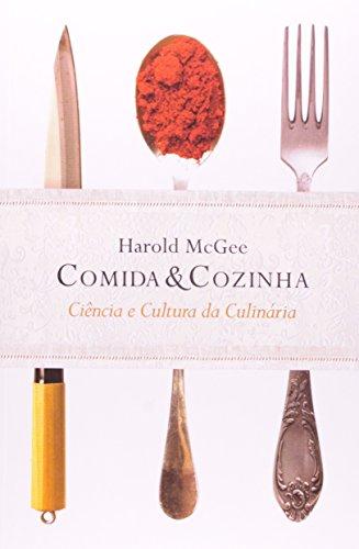 Comida e Cozinha. Ciência e Cultura da Culinária