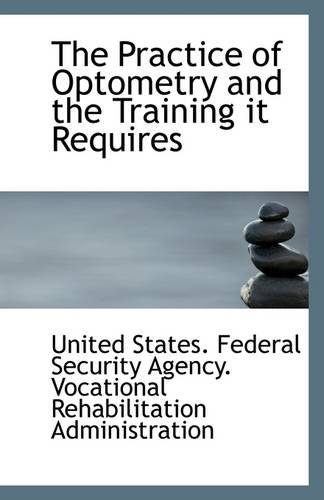 The Practice of Optometry and the Training it Requires pdf