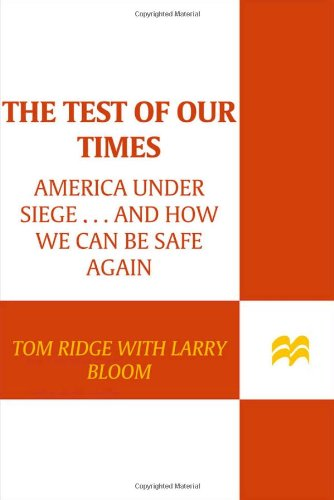 The Test of Our Times: America Under Siege...And How We Can Be Safe Again