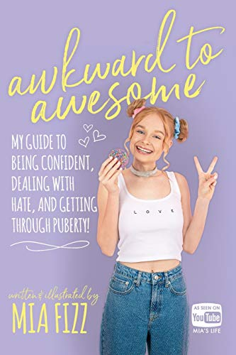 Awkward To Awesome: My guide to being confident, dealing with hate and getting through puberty! por Mia Fizz