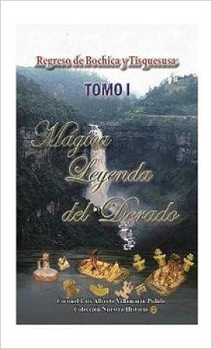 Amazon.com: Magica Leyenda del Dorado (Spanish Edition) (9781538071991): Luis Alberto Villamarin Pulido: Books