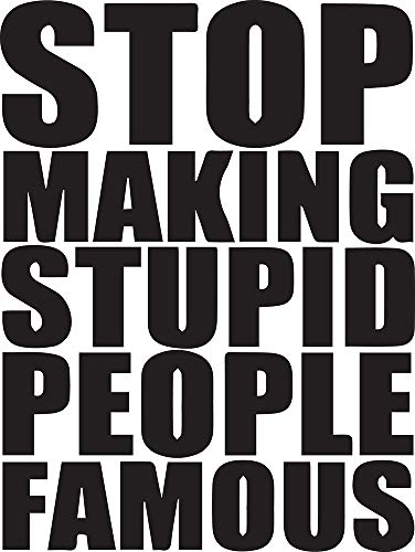 FUNNY stop making stupid people famous (BLACK) (Set
