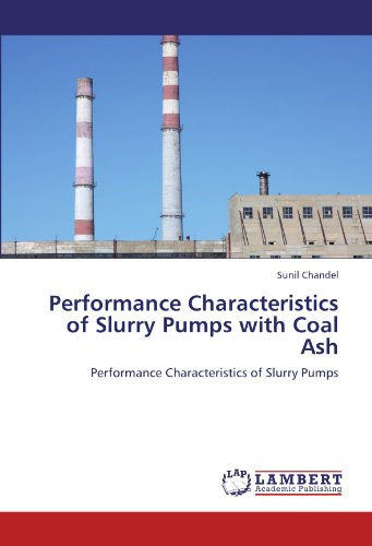 Performance Characteristics of Slurry Pumps with Coal Ash: Performance Characteristics of Slurry Pumps