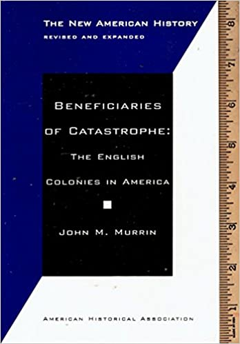 Beneficiaries Of Catastrophe The English Colonies In America New  Beneficiaries Of Catastrophe The English Colonies In America New American  History Essays Series High School Argumentative Essay Topics also Science Essays Topics  Business Communication Essay