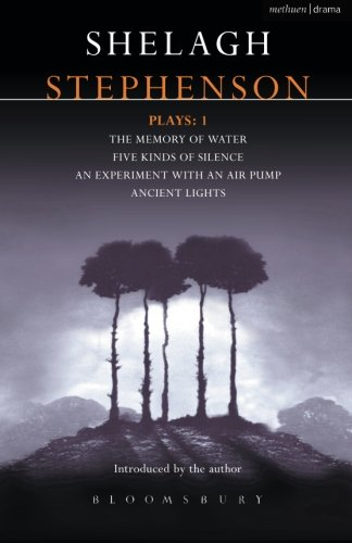 Stephenson Plays: 1: A Memory of Water; Five Kinds of Silence; An Experiment with an Air Pump; Ancient Lights (Contemporary Dramatists) (v. 1) (A Memory Of Water)