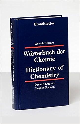 Wörterbuch der Chemie/Dictionary of Chemistry: Deutsch-Englisch ...