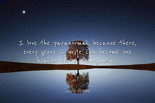 Home Comforts Leslie Banks - Famous Quotes Laminated POSTER PRINT 24x20 - I love the paranormal, because there, every genre I write can become one beacon for my imagination. by Home Comforts