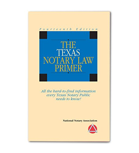 Texas Notary Law Primer (2014) by National Notary Association