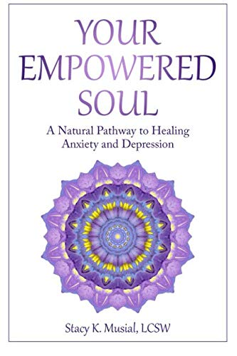 Your Empowered Soul: A Natural Pathway to Healing Anxiety and Depression
