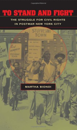 To Stand and Fight: The Struggle for Civil Rights in Postwar New York City
