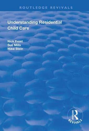 Understanding Residential Child Care (Routledge Revivals)