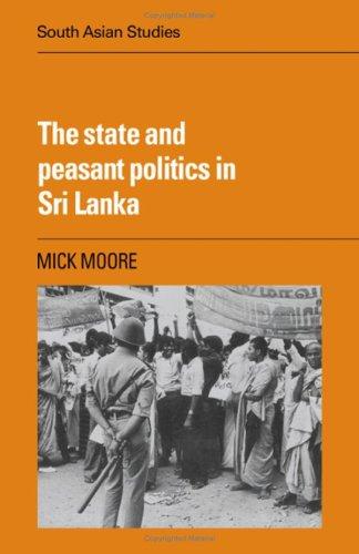 The State and Peasant Politics in Sri Lanka (Cambridge South Asian Studies)