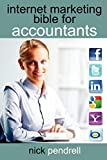 img - for Internet Marketing Bible for Accountants: The Complete Guide to Using Social Media and Online Advertising Including Facebook, Twitter, Google and Link book / textbook / text book