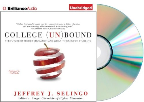 COLLEGE UNBOUND Audiobook Unabridged : College (Un)Bound: The Future of Higher Education and What It Means for Students [Audiobook, Unabridged]