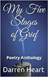 My Five Stages of Grief: Poetry Anthology