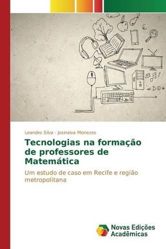 Download Tecnologias na formação de professores de Matemática (Portuguese Edition) pdf