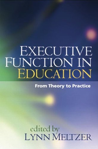 Executive Function in Education, First Edition: From Theory to Practice