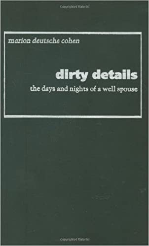 Dirty Details: The Days and Nights of a Well Spouse