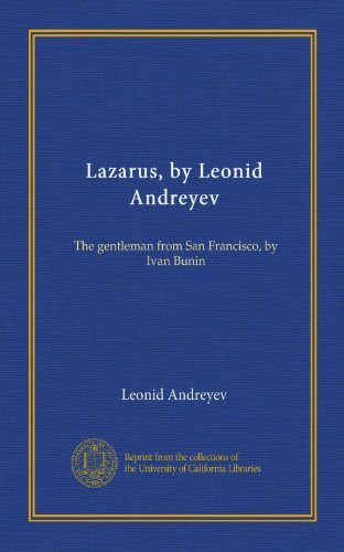 Lazarus, by Leonid Andreyev: The gentleman from San Francisco, by Ivan Bunin