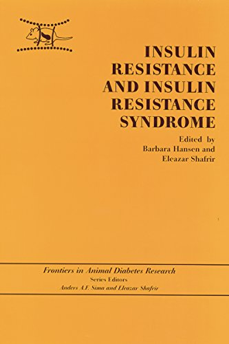 Download Insulin Resistance and Insulin Resistance Syndrome (Frontiers in Animal Diabetes Research) Pdf