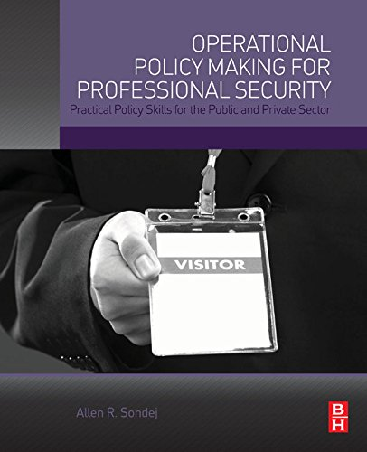 Operational Policy Making for Professional Security: Practical Policy Skills for the Public and Private Sector