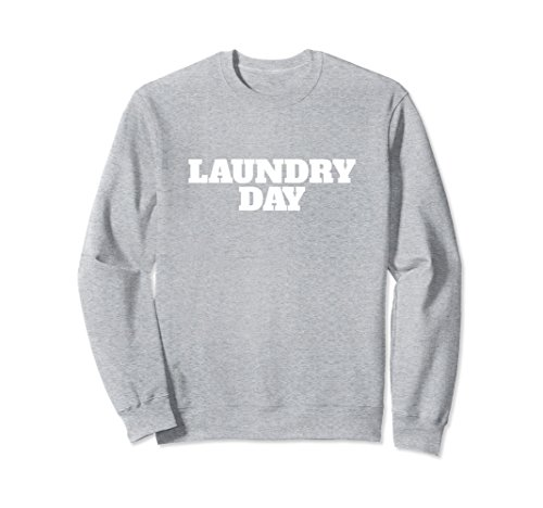 Unisex Laundry Day-Last Clean Sweatshirt 2XL Heather Grey