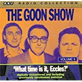 The Goon Show Vol. 9 - What Time is it, Eccles?