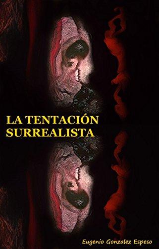 Descargar Libro La Tentación Surrealista Eugenio Gonzalez Espeso