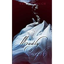 Madly, Deeply by Erica Crouch (2014-06-07)