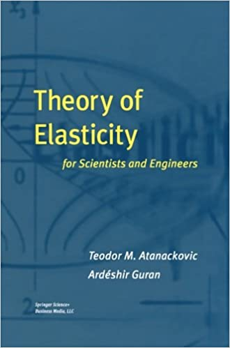 Descargar ebook epub Theory of Elasticity for Scientists and Engineers by Teodor M. Atanackovic in Spanish MOBI 1461270979