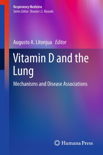 Vitamin D and the Lung: Mechanisms and Disease Associations (Respiratory Medicine Book 3)