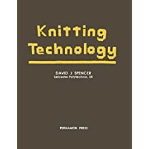 Knitting Technology: A Comprehensive Handbook and Practical Guide to Modern Day Principles and Practices
