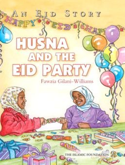 An Eid Story: Husna and the Eid Party by Islamic Foundation