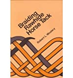 Braiding Rawhide Horse Tack [ BRAIDING RAWHIDE HORSE TACK ] by Woolery, Robert L (Author ) on Dec-12-1985 Paperback